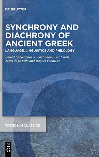 Compare Textbook Prices for Synchrony and Diachrony of Ancient Greek: Language, Linguistics and Philology Trends in Classics - Supplementary Volumes  ISBN 9783110718621 by Giannakis, Georgios K.,Conti, Luz,Villa, Jesús de la,Fornieles, Raquel
