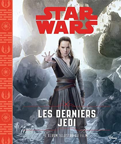 STAR WARS - Episode VIII, Les Derniers Jedi - L'album illustré du film: .