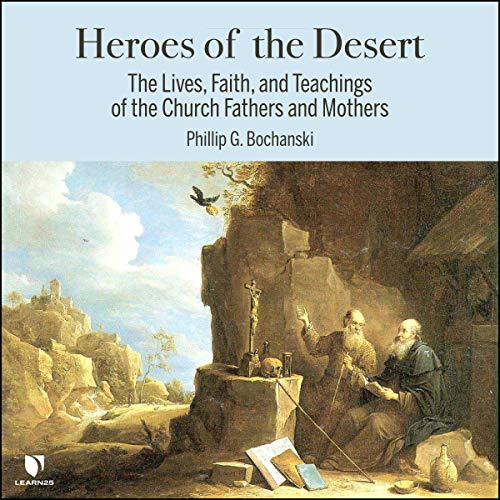 Heroes of the Desert: The Lives, Faith, and Teachings of the Church Fathers and Mothers copertina