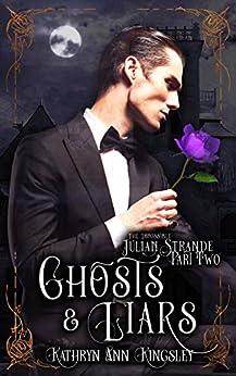 Ghosts & Liars (The Impossible Julian Strande Book 2) by [Kathryn Ann Kingsley]