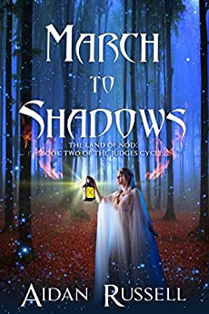 March to Shadows (The Judges Cycle Book 2) by [Aidan Russell]