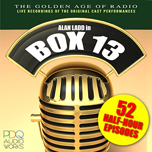 Box 13, Old Time Radio Shows                   By:                                                                                                                                 various writers                               Narrated by:                                                                                                                                 Alan Ladd                      Length: 23 hrs and 19 mins     54 ratings     Overall 4.5
