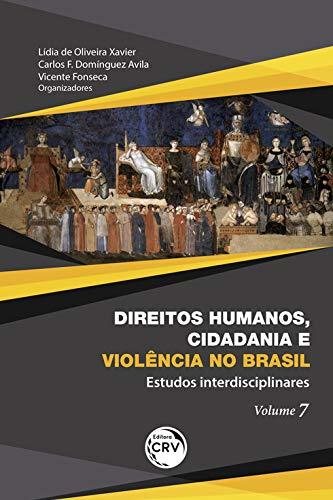 Direitos humanos, cidadania e violência no brasil: estudos interdisciplinares volume 7