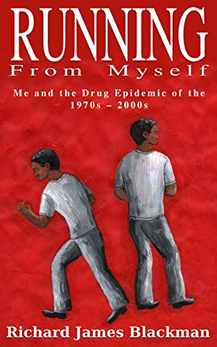 Running from Myself: Me and the Drug Epidemic of 1970s-2000s (English Edition)