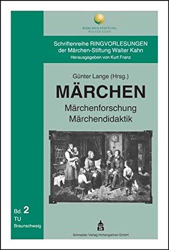 Märchen - Märchenforschung - Märchendidaktik: Schriftenreihe Ringvorlesungen der Märchen-Stiftung Walter Kahn 2
