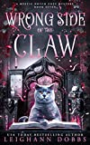 Wrong Side of the Claw: 7 (Mystic Notch Cozy Mystery Series)
