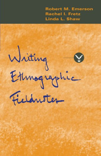 Writing Ethnographic Fieldnotes (Chicago Guides to Writing, Editing, and Publishing) (Chicago Guides to Writing, Editing & Publishing)