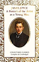 A Portrait of the Artist as a Young Man (Flame Tree Collectable Classics)