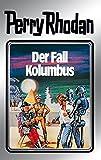 Perry Rhodan 11: Der Fall Kolumbus (Silberband): 5. Band des Zyklus 'Atlan und Arkon' (Perry Rhodan-Silberband) (German Edition)