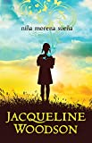 Niña morena sueña / Brown Girl Dreaming (Spanish Edition)
