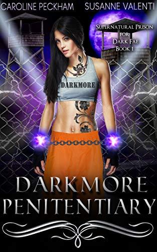 Darkmore Penitentiary (Supernatural Prison for Dark Fae Book 1) (English Edition)