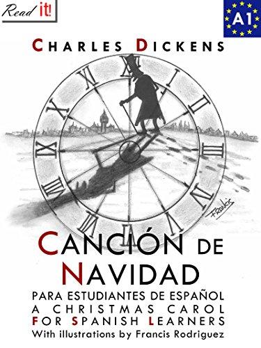 Canción de Navidad para estudiantes de español. Libro de lectura: A Christmas Carol...