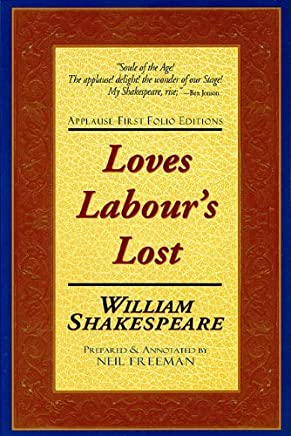 Loves Labours Lost: Applause First Folio Editions (Applause Shakespeare Library Folio Texts) by William Shakespeare (2001-03-01)