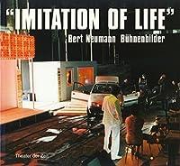 Imitation of Life'. Bert Neumann, B眉hnenbilder by Bert Neumann(1905-06-23)