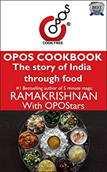 The story of India through food: OPOS Cookbook by [Ramakrishnan B]
