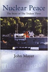Nuclear Peace: The Story of the Trident Three Hardcover