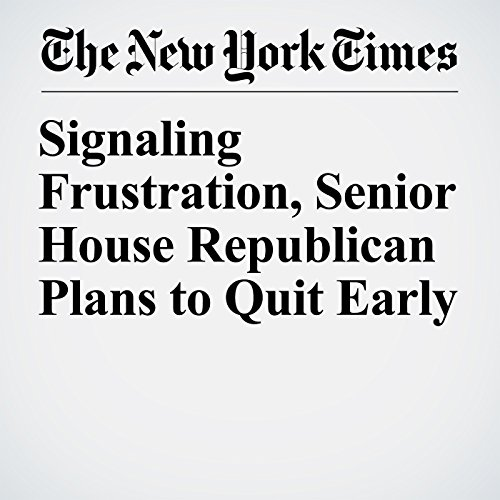 『Signaling Frustration, Senior House Republican Plans to Quit Early』のカバーアート
