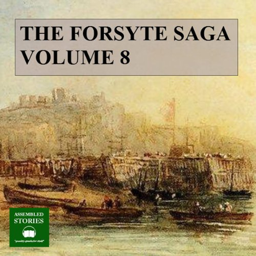 The Forsyte Saga, Volume 8 audiobook cover art