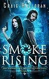 Smoke Rising: The Supernatural Bounty Hunter...