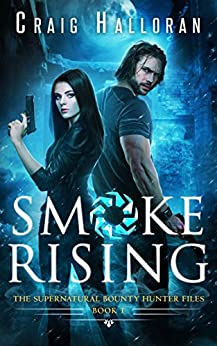 Smoke Rising: The Supernatural Bounty Hunter Files (Book 1 of 10): An Urban Fantasy Shifter Series (The Supernatural Bounty Hunter Series) by [Craig Halloran]