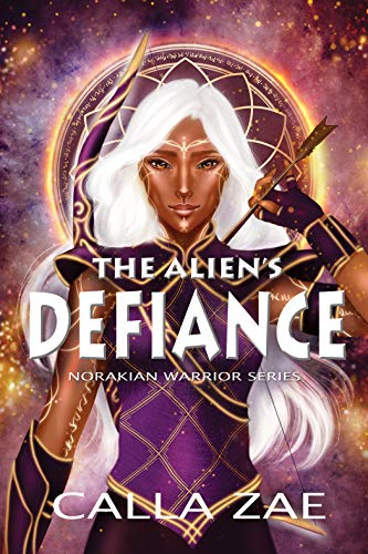 The Alien's Defiance: A Sci-Fi Alien Warrior Romance (Norakian Warriors Book 2)