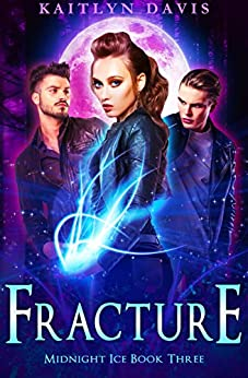 Fracture (Midnight Ice Book 3) by [Kaitlyn Davis]