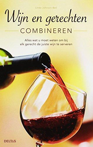 Wijn en gerechten combineren: alles wat u moet weten om bij elk gerecht de juiste wijn te serveren