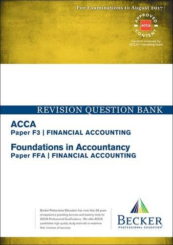 ACCA Approved - F3 Financial Accounting (FIA: FFA): Revision Question Bank (for All Exams Up to Aug 2017)