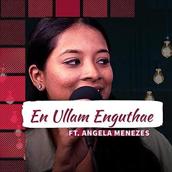 En Ullam Enguthae (feat. Angela Menezes & Theajus Moses)
