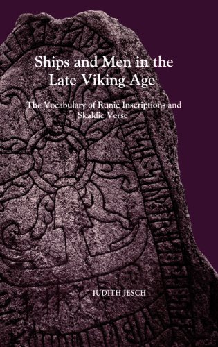 Ships and Men in the Late Viking Age: The Vocabulary of Runic Inscriptions and Skaldic Verse