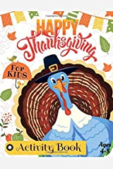 Thanksgiving Activity Book for Kids Ages 4-8: Happy Thanksgiving Coloring Books For Children, Mazes, Dot to Dot, Puzzles and More! (Holiday Activity Books) Paperback