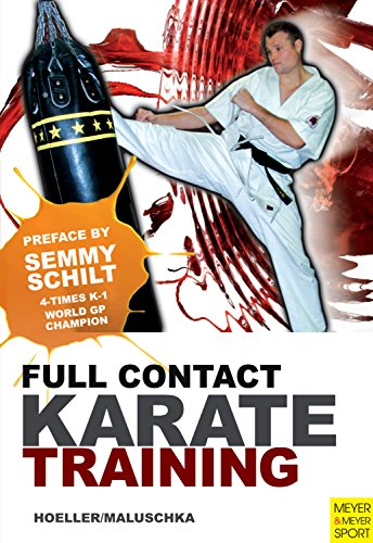 Full Contact Karate Training: Preface by Semmy Schilt (English Edition)