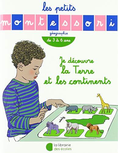 Les Petits Montessori – Je découvre la Terre et les continents (2019)
