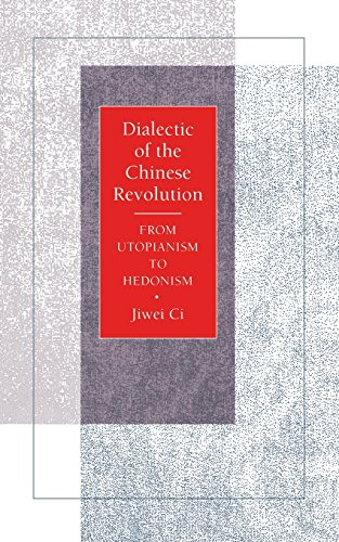 Dialectic of the Chinese Revolution: From Utopianism to Hedonism