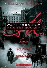 Montmorency on the Rocks: Doctor, Aristocrat, Murderer?