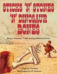 Sticks 'N Stones 'N Dinosaur Bones is a tall tale story book