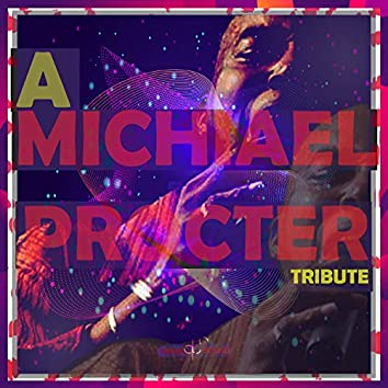 A MICHAEL PROCTER TRIBUTE