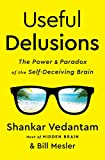 Useful Delusions: The Power and Paradox of the Self-Deceiving Brain (English Edition)