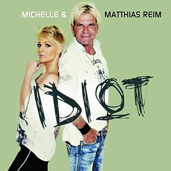 Idiot (with Matthias Reim)