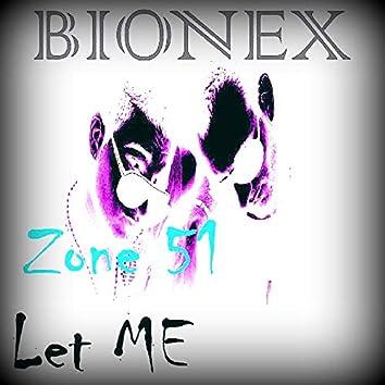Zone 51 / Let Me