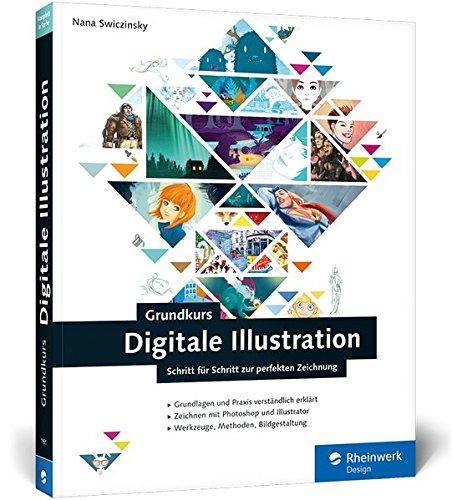 Grundkurs Digitale Illustration: Digitales Zeichnen verständlich erklärt (Galileo Design)