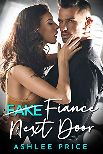 Fiance Next Door: A Fake Fiance Surprise Pregnancy Romance