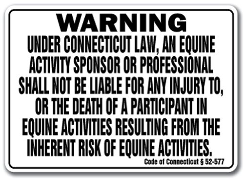 """CONNECTICUT Equine Sign activity liability warning statute horse barn stable, 10"""" x 14"""" Rigid Plastic"""