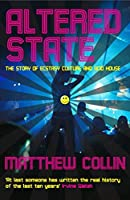 Altered State: The Story of Ecstasy Culture and Acid House by Matthew Collin(2010-04-01)