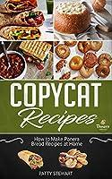 Copycat Recipes: How To Make Panera Bread Recipes at Home