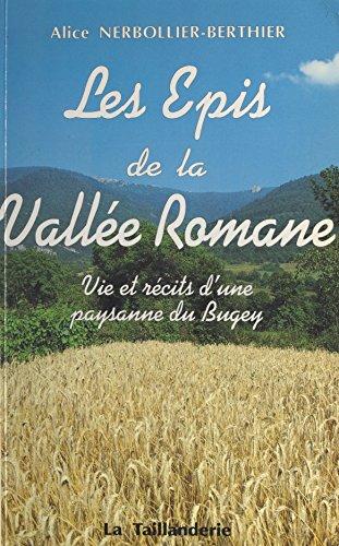 Les épis de la vallée romane : vie et récits d'une paysanne du Bugey PDF Books
