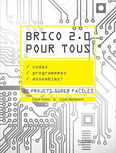 Brico 2.0 pour tous (Bricolage - Décoration)
