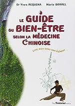 Guide du bien-être selon la médecine chinoise - Etre bien dans son élément d'Yves Réquéna