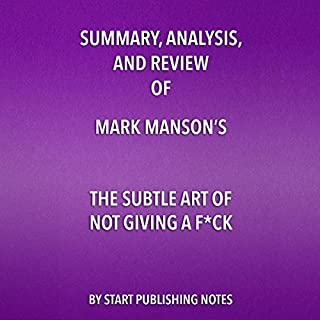Summary, Analysis, and Review of Mark Manson's The Subtle Art of Not Giving a F--k audiobook cover art