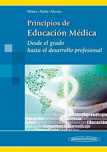 Principios de educacion medica: Desde el grado hasta el desarrollo profesional